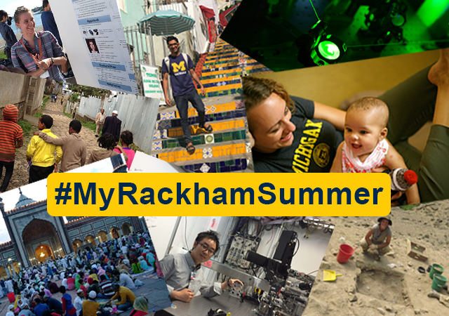 Some examples of Rackham students abroad and in Ann Arbor during the summer.
